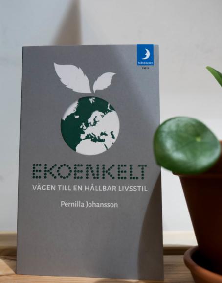 Pernilla Johansson - Ekoenkelt: Vägen till en hållbar livsstil