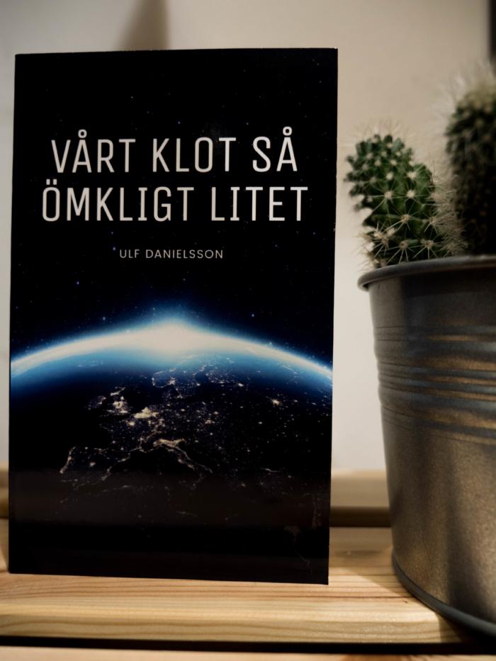 Ulf Danielsson - Vårt klot så ömkligt litet